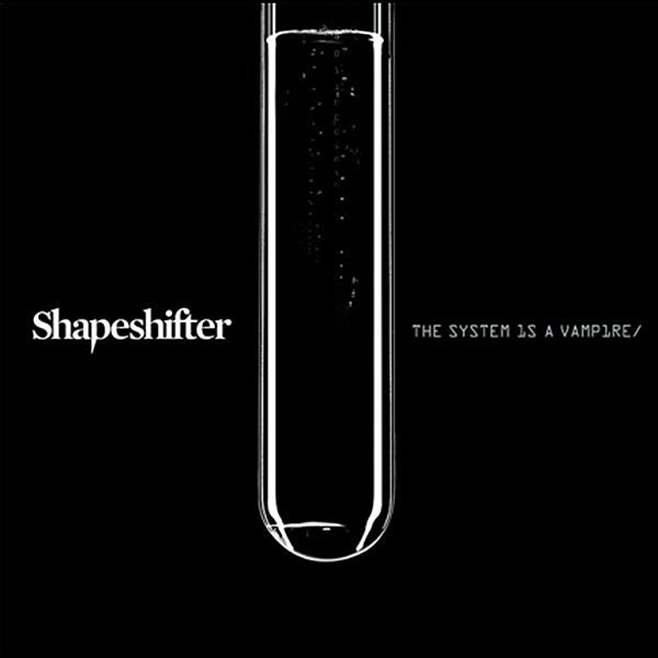 Shapeshifter-The_system_is_a_vampire-optimized