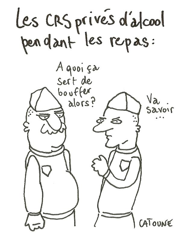 © Catoune - Les CRS privés d'alcool !